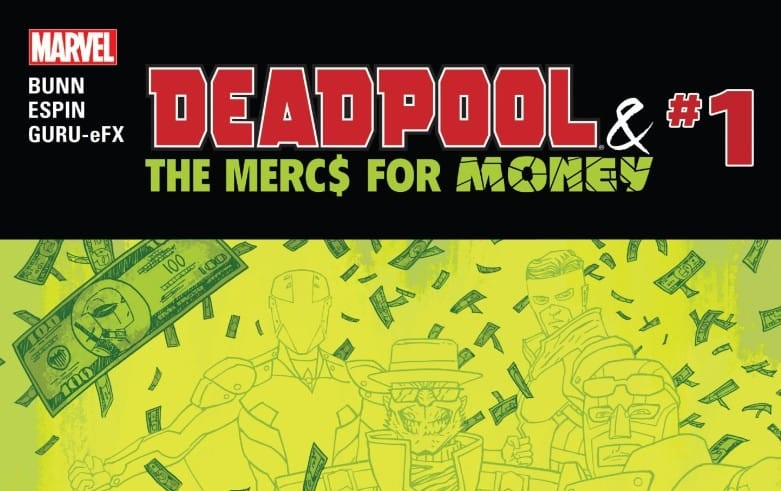 DEADPOOL & THE MERC$ FOR MONEY #1