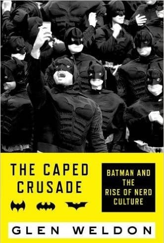 The cover to Glen Weldon's The Caped Crusader