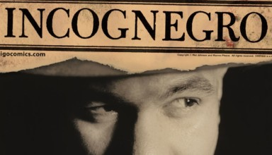 ComicsVerse Podcast Episode 73: Investigating INCOGNEGRO