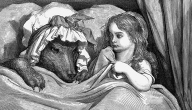 fairy tales https://en.wikipedia.org/wiki/Little_Red_Riding_Hood#/media/File:GustaveDore_She_was_astonished_to_see_how_her_grandmother_looked.jpg
