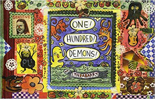 ONE! HUNDRED! DEMONS! Lynda Barry.